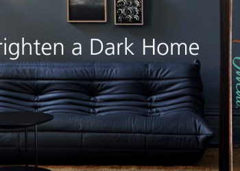 Tricks to Brighten a Dark Home